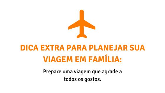Dica extra para planejar sua viagem em família - gostos